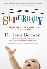 SuperBaby: 12 Ways to Give Your Child a Head Start in the First 3 Years, Mann, D