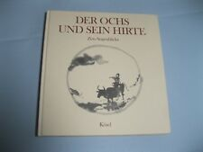 DER OCHS UND SEIN HIRTE / Zen-Augenblicke Bogdan Snela 1990 Kösel-Verlag München