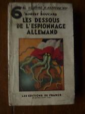 Robert BOUCARD - les dessous de l'espionnage allemand - éditions de France LEF