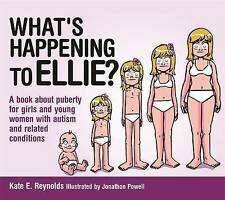 What's Happening to Ellie?: A book about puberty for girls and young women with