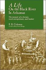 A Life on the Black River in Arkansas: A Pioneering Banker's Memoir (Paperback o