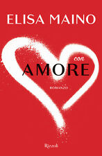 Con amore - Nuovo libro Maino Elisa
