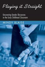 Changing Images of Early Childhood: Playing It Straight : Uncovering Gender...
