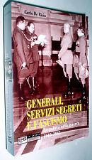 Carlo De Risio / Generali servizi segreti e fascismo guerra 1940 1943