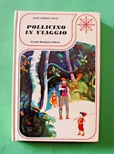 Pollicino in viaggio - Jacob e Wilhelm Grimm - 1^ Ed. Mondadori 1976 - Il Timone