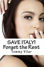 Save Italy! Forget the Rest : A Dante Passoni Adventure by Tommy Vilar (2011,...