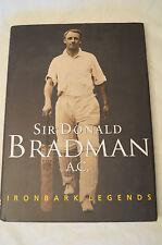 DON BRADMAN - Sir Donald Bradman A.C. - Ironbark Legends - Hard Cover.