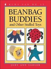 Kids Can Do It: Beanbag Buddies : And Other Stuffed Toys by Judy Ann Sadler and