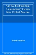 And We Sold The Rain - Contemporary Fiction From Central America By ROSARIO SAN