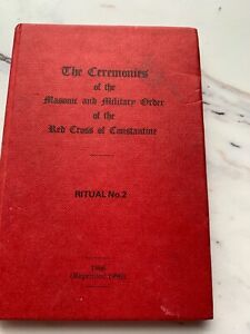 The Ceremonies of the Masonic and Military Order of the Red Cross of Constantine