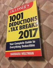 J.K. Lasser's 1001 Deductions and Tax Breaks 2017: Your Complete Guide to Eve...