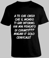Frasi Divertenti Mondo Intorno Cervicale Maglia Maglietta T-shirt S M L XL XXL