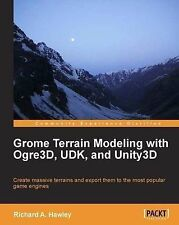 NEW Grome Terrain Modeling with Ogre3D, UDK, and Unity3D by Richard A. Hawley