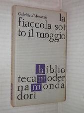 LA FIACCOLA SOTTO IL MOGGIO Gabriele d Annunzio Mondadori 1965 libro romanzo di