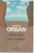 DEUX FOIS PAR SEMAINE - CHRISTINE ORBAN     (FRENCH  TEXT)