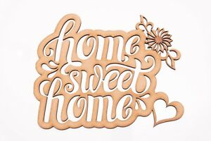 Wooden MDF Plaque - 'Home Sweet Home' writing with flower & heart - blank shape