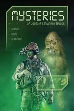 Mysteries of Georgia's Military Bases : Ghosts, Ufos, and Bigfoot, Paperback .