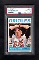 1964 TOPPS #285 ROBIN ROBERTS HOF ORIOLES PSA 8 NM/MT++ CENTERED!