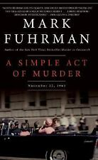 A Simple Act of Murder : November 22, 1963 by Mark Fuhrman (2006, Hardback)