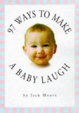 97 Ways to Make a Baby Laugh by Jack Moore (1997, Paperback)