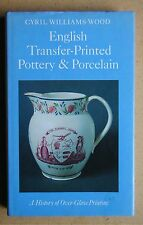 English Transfer-Printed Pottery and Porcelain: A History of Over-Glaze Printing