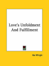 NEW Love's Unfoldment And Fulfillment by Ida Mingle