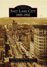 Salt Lake City : 1890-1930 by Gary Topping, Melissa Coy Ferguson and Utah...