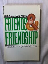 Friends and Friendship by Jerry and Mary White paperback