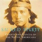 SACRED SPIRIT - CHANTS AND DANCES OF THE NATIVE...NEW