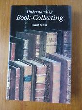 Understanding Book-Collecting by Grant Uden