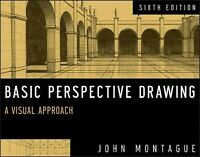 Basic Perspective Drawing : A Visual Approach, Paperback by Montague, John, B...