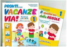 pronti... Vacanze via! vol.1 Libro per le vacanze scuola primaria, EDUCANDO