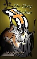 The Glory of Joshua by Felix Pinchevsky (2003, Paperback)