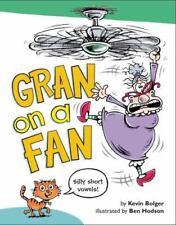 Gran on a Fan: Silly Short Vowels (Hardback or Cased Book)