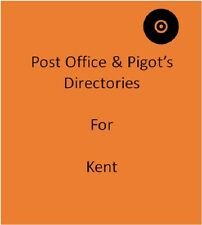 Post Office & Pigot`s 3 Local Directories for Kent on disc in Pdf