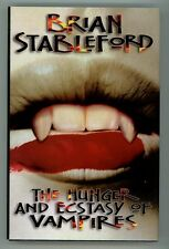 The Hunger and Ecstasy of Vampires by Brian Stableford (Signed, Limited)- High G