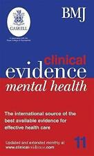 Clinical Evidence Mental Health, 3rd Edition: the International Source of the Be