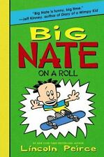 Big Nate On A Roll: By Lincoln Peirce