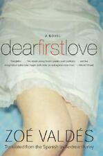 Dear First Love : A Novel by Zoé Valdés (2003, Paperback)