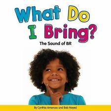 What Do I Bring?: The Sound of Br (Hardback or Cased Book)