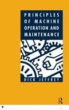 Principles of Machine Operation and Maintenance by Dick Jeffrey (1991,...