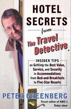 Hotel Secrets from the Travel Detective: Insider Tips on Getting the Best Value,
