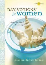 Day-Votions for Women: Heart to Heart Encouragement by Rebecca Barlow Jordan