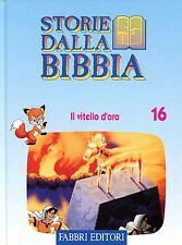STORIE DALLA BIBBIA. IL VITELLO D'ORO N° 16