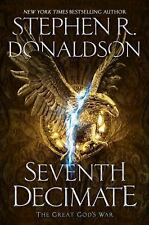 The Great God's War Ser.: Seventh Decimate by Stephen R. Donaldson (2017, Hardcover)