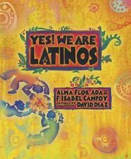 Yes! We Are Latinos! by Alma Flor Ada and F. Isabel Campoy (2013, Hardcover)