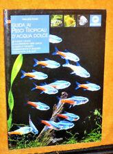 GUIDA AI PESCI TROPICALI D'ACQUA DOLCE DE VECCHI 2008 ILLUSTRATO 96 PAG