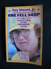 One Fell Soup or I'm Just a Bug on the Windshield of Life by Roy Blount