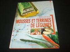 Bruno Savarin - Mousses et Terrines de Legumes - französisch