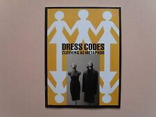 Dress Codes: Clothing as a Metaphor - Exhibit Catalog - Katonah Museum, NY,2009